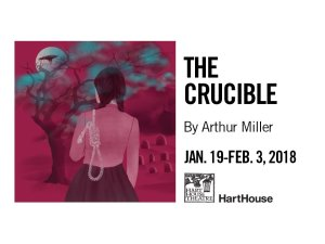 The Crucible: Hart House Theatre (Jan 19-Feb 3) | The Entertainment